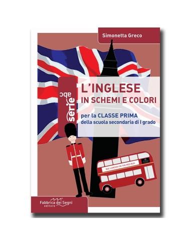 L'Inglese in Schemi e Colori – Classe prima media